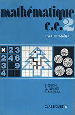 MATHEMATIQUES CE2 Livre du Maître, par SUCH, GEARD, MARTAIL, TECHNIQUE ET VULGAR