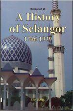 A History of Selangor.1766-1939 -  J.M GULLICK