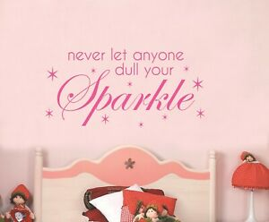 NEVER LET ANYONE DULL YOUR SPARKLE - INSPIRATIONAL NURSERY WALL STICKER VINYL