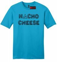 Nacho Cheese Not Your Cheese Funny Mens Soft T Shirt Food Party Gift Tee Z2