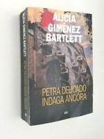 Petra Delicado Indaga Ancora - Alicia Gimenez Bartlett - Mondolibri 2012