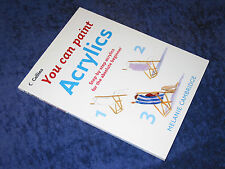 YOU CAN PAINT: ACRYLICS FOR THE ABSOLUTE BEGINNER Melanie Cambridge PB 2006. art