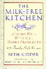 The Milk-Free Kitchen: Living Well Without Dairy Products: By Beth Kidder