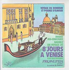 PRONUPTIA Pochette de 45T PUB Publicitée Concours Voyage VENISE  F Rèduit RARE