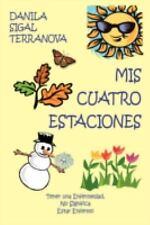 Mis Cuatro Estaciones: Tener una Enfermedad, No Significa Estar Enfermo (Spanish