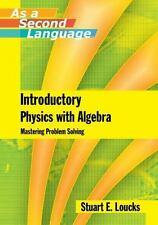 Introductory Physics with Algebra as a Second Language : Mastering...