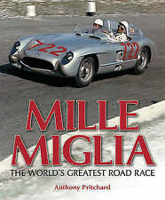The Mille Miglia: The World's Greatest Road Race, Anthony Pritchard | Hardcover