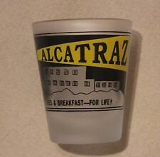 """Alcatraz,Shot Glass, """"Bed & Breakfast -- For Life"""", Made in Taiwan"""