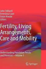 Fertility, Living Arrangements, Care and Mobility: Understanding Population Tren