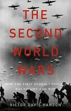 The Second World  Wars, Global Conflict Victor Davis Hanson 2017 Hardcover