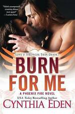 Burn For Me (Phoenix Fire Novel)-ExLibrary