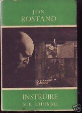 JEAN ROSTAND  INSTRUIRE SUR L HOMME   1953