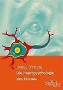 Die Neuropsychologie des Hundes von James O'Heare (2009, Taschenbuch)