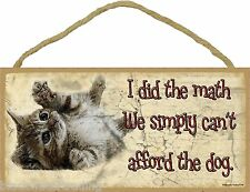"""I Did The Math We Can't Afford The Dog Rolling Kitten Cat Sign Plaque 5""""x10"""""""