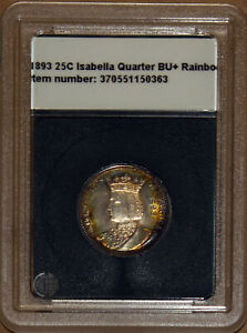 1893 25C Isabella Commemorative Brilliant Uncirculated Rainbow Tone + Bonus
