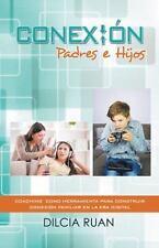 Conexion Padres E Hijos: Coaching Como Herramienta Para Construir Conexion Famil