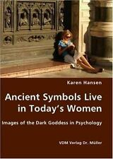 Ancient Symbols Live in Today's Women - Images of the Dark Goddess in...