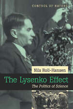 NEW The Lysenko Effect: The Politics of Science by Nils Roll-Hansen