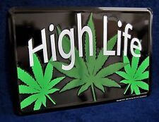 HIGH LIFE - *US MADE* Embossed Metal Tin Sign - Man Cave Garage Bar Pub Weed Pot