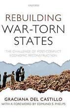 Rebuilding War-Torn States: The Challenge of Post-Conflict Economic Reconstructi
