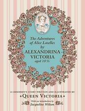 Adventures of Alice Laselles by Alexandrina Victoria Aged 103/4: A Children's...