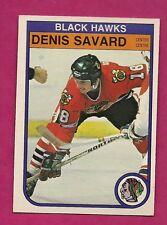 1982-83 OPC # 73 HAWKS DENIS SAVARD 2ND YEAR EX-MT CARD (INV#7178)