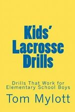 New listing Kids' Lacrosse Drills : Drills That Work for Elementary School Boys, Paperbac...