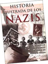 """LIBRO """"HISTORIA ILUSTRADA DE LOS NAZIS"""", POR PAUL ROLAND, EN ESPAÑOL"""