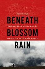 Beneath Blossom Rain: Discovering Bhutan on the Toughest Trek in the World, Gran