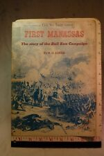 FIRST MANASSAS THE STORY OF THE BULL RUN CAMPAIGN BY V.C. JONES
