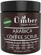 Arabica Coffee Body Scrub Anti Cellulite Stretch Marks Spider Vain by Umber NYC