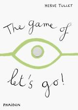 The Game of Let's Go by Tullet, Herve