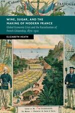 New Studies in European History: Wine, Sugar, and the Making of Modern France...