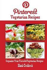 Pinterest Vegetarian Recipes Blank Cookbook (Blank Recipe Book) : Recipe...