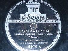 TANGO 78 rpm RECORD Odeon CARLOS GARDEL Compadron ARGENTINA Viejo curda