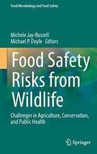 Food Safety Risks from Wildlife : Challenges in Agriculture, Conservation, an...