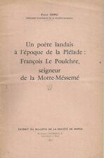"""*UN POETE LANDAIS A L""""EPOQUE DE LA PLEÏADE:François LE POULCRE..Seig. par E.DARU"""
