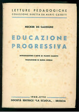 DE SAUSSURE NECKER EDUCAZIONE PROGRESSIVA LA SCUOLA 1940 LETURE PEDAGOGICHE