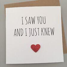 CUTE ANNIVERSARY/ VALENTINES /BIRTHDAY CARD/ LOVE / ROMANTIC/ FUN  - I Saw You