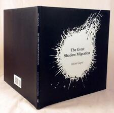 THE GREAT SHADOW MIGRATION, Michel Gagne, SIGNED, Limited Edition