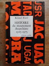 Roland Biard Histoire du Mouvement Anarchiste 1945-1975 Galilée 1976 anarchie