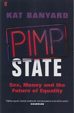 PIMP STATE BY KAT BANYARD PB BOOK: SEX MONEY & FUTURE OF EQUALITY