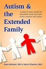 Autism and the Extended Family : A Guide for People Who Love Someone with...