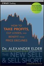 The New Sell and Sell Short: How To Take Profits, Cut Losses, and Benefit From P