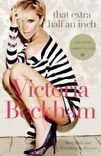 That Extra Half an Inch : Hair, Heels and Everything in Between by Victoria...