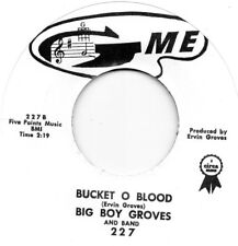 BIG BOY GROVES  BUCKET O BLOOD / BAD BOYS  IT'S MORE LIKE VOODOO   GME RI/Re-Pro