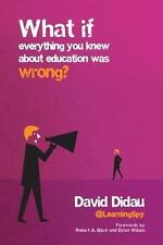 What If Everything You Knew About Education Was Wrong? by David Didau (Paperback