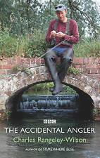 The Accidental Angler by Charles Rangeley-Wilson (Hardback, 2006)