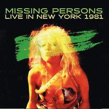 MISSING PERSONS - Live In New York 1981. New CD + Sealed. **NEW**