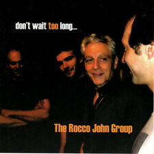 The Rocco John Group - Don't Wait Too Long - BRAND NEW CD